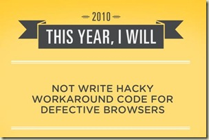 This year I will not write hacky workaround code for defective browsers